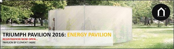 """Triumph Pavilion 2016: """"Energy Pavilion"""""""